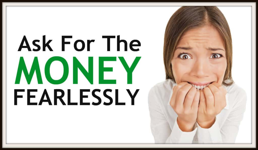 Ask For The Money… Fearlessly!