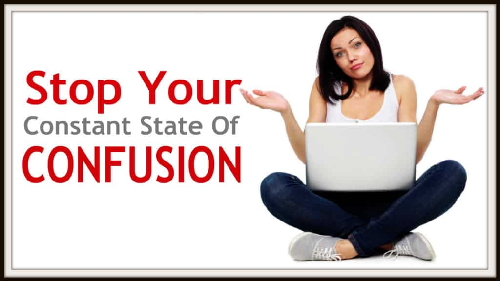 Stop your coBest BUSINESS Tips: Stop Your Confusion & Accomplish Your Goalsnstant state of Confusion